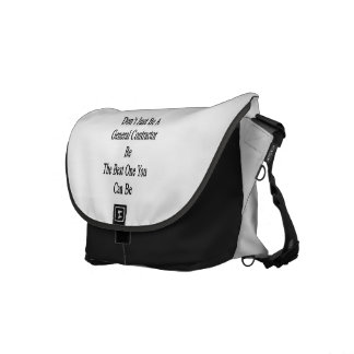 Don't Just Be A General Contractor Be The Best One Messenger Bag