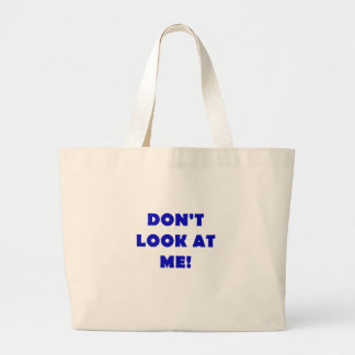 Dont Look at Me Jumbo Tote Bag