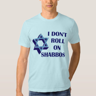Dont Roll On Shabbos T-shirts