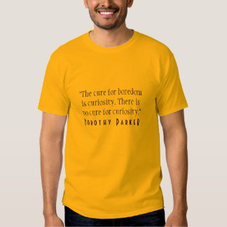 Dorothy Parker Curiosity Tee Shirt