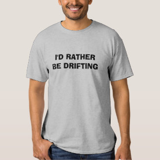 DRIFTING T SHIRTS