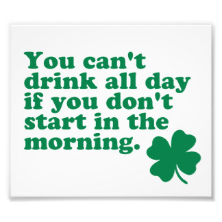 Drink All Day Shirt Photo Print