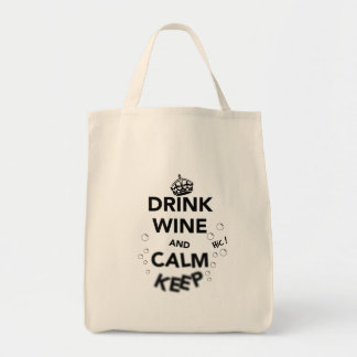 Drink Wine and Calm Keep Grocery Tote Bag