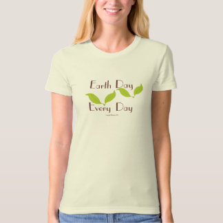 Earth Day  Every Day Organic T-shirt
