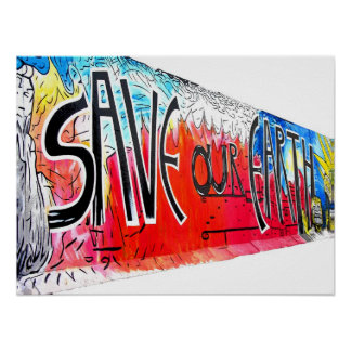 East Side Gallery, Berlin Wall, Save Our Earth (2) Poster