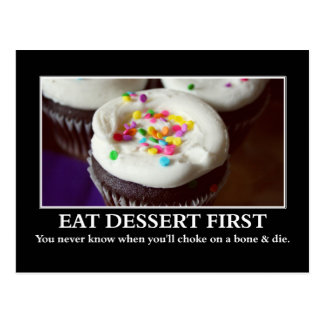 Eat dessert before you choke and die postcard