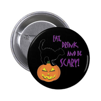 Eat, Drink, and be Scary! 6 Cm Round Badge