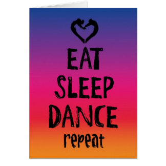Eat, Sleep, Dance Card
