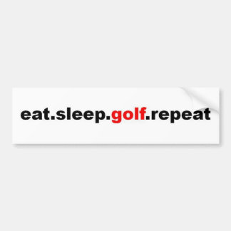 eat sleep golf repeat bumper sticker