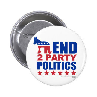 End Two Party Politics 6 Cm Round Badge