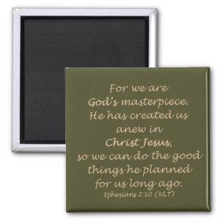Ephesians 2:10 (NLT) Square Magnet