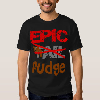 Epic Fudge Tees