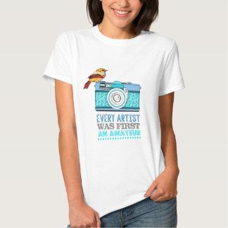 Every artist was first an amateur/Photographer Shirt