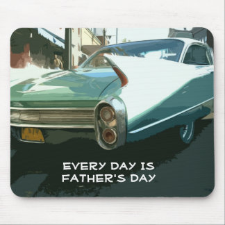 Every Day Is Father's Day, vintage 1960 Cadillac Mouse Pad