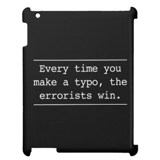 Every Time You Make A Typo iPad Cover