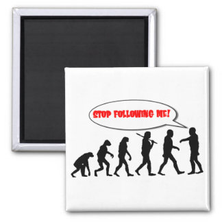Evolution. Stop Following Me Square Magnet