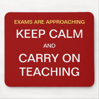 Exams Approaching Keep Calm Funny Teaching Slogan Mouse Pad