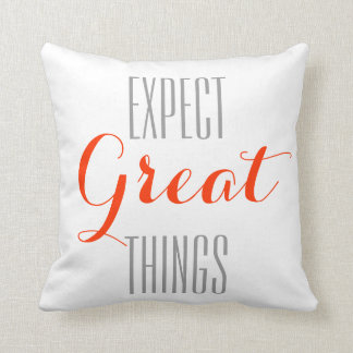 Expect Great Things Cushions