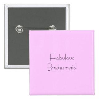 Fabulous Bridesmaid 15 Cm Square Badge