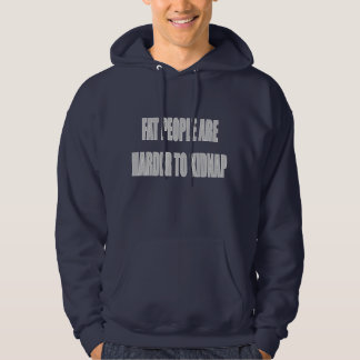 Fat People Are Harder To Kidnap Hooded Sweatshirts