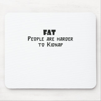 fat people are harder to kidnap mouse pad