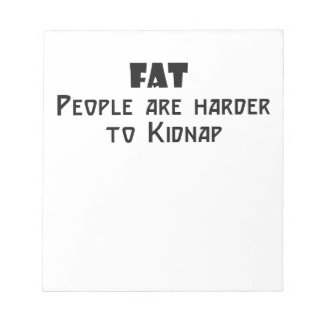fat people are harder to kidnap notepad