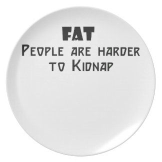 fat people are harder to kidnap party plates