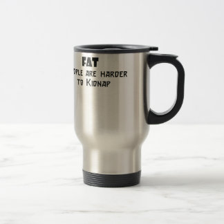 fat people are harder to kidnap stainless steel travel mug