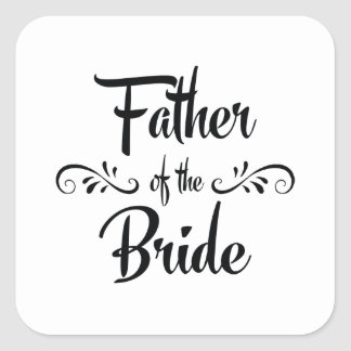 Father of the Bride Funny Rehearsal Dinner Square Sticker