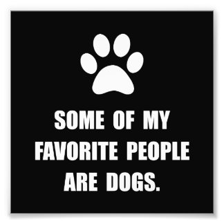Favorite People Dogs Art Photo