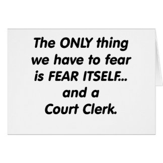 fear court clerk greeting card
