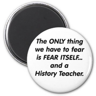 Fear History Teacher 6 Cm Round Magnet