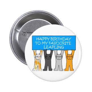 February 29th Birthday (UK spelling of favourite) 6 Cm Round Badge