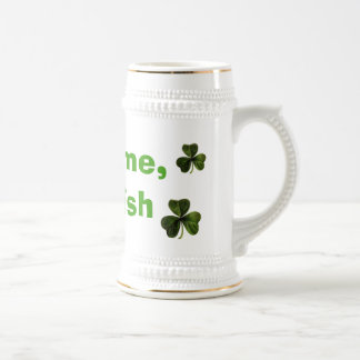 Fight me, I'm Irish Beer Steins