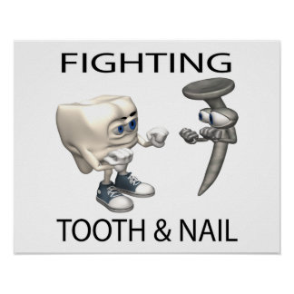 Fighting Tooth And Nail Poster