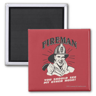 Fireman: You Should See My Other Hose Square Magnet