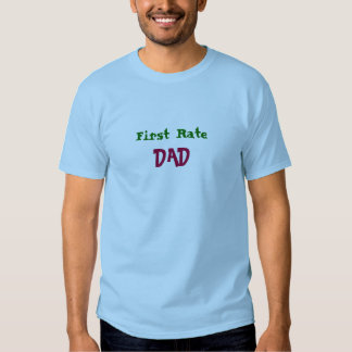 First Rate, DAD-T-Shirt Tshirt
