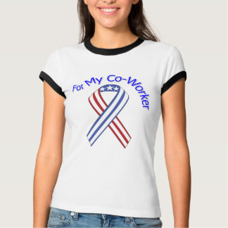 For My Co-Worker Military Patriotic Tshirt
