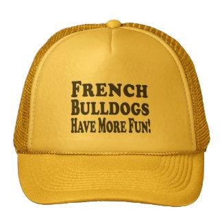 French Bulldogs Have More Fun! Cap