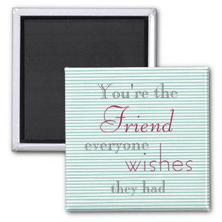 Friend Quote Magnet