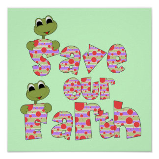 Frogs Save Our Earth T-shirts and Gifts Poster