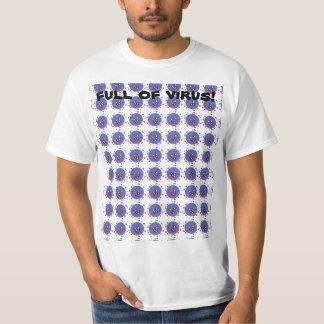 full of virus! tee shirt