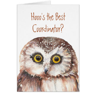 Funny Best Coordinator? Thank You Wise Owl Humor Greeting Card