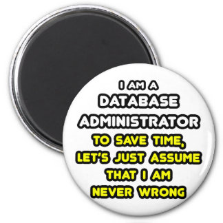 Funny Database Administrator T-Shirts 6 Cm Round Magnet