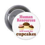Funny Human Resources 6 Cm Round Badge