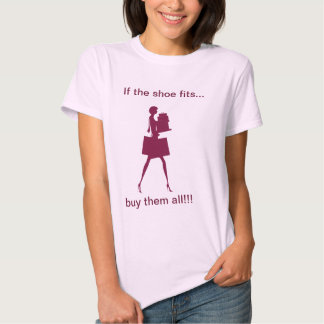 Funny If The Shoe Fits Tshirt