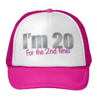 Funny I'm 20 for the 2nd time 40th birthday Cap