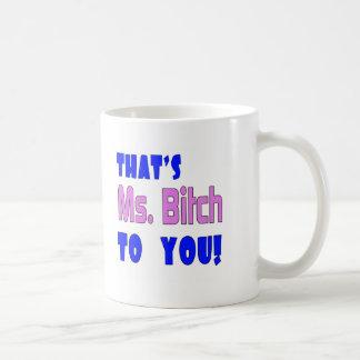 Funny Ms. Bitch T-shirts Gifts Basic White Mug