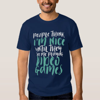 Funny Quote T-shirt for Gaming Geek and Gamer
