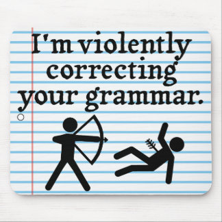 """Funny """"Silently Correcting Your Grammar"""" Spoof Mouse Pad"""